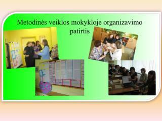 Metodinės veiklos tikslas