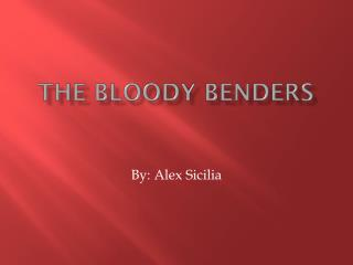 The Bloody Benders