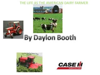 THE LIFE AS THE AMERICAN DAIRY FARMER