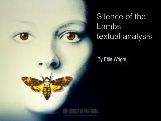 Silence of the Lambs textual analysis .