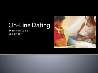 On-Line Dating By Ian Christensen Section 007