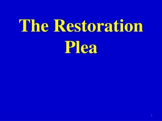The Restoration Plea