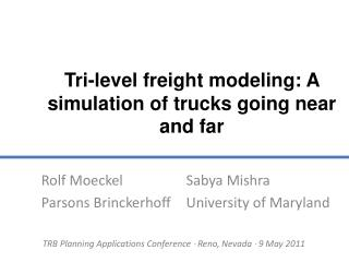 Tri-level freight modeling: A simulation of trucks going near and far