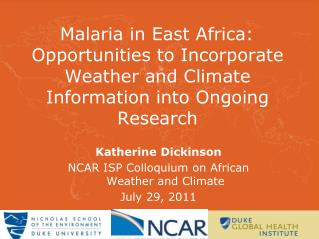 Katherine Dickinson NCAR ISP Colloquium on African Weather and Climate July 29, 2011