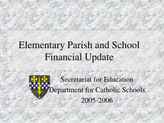 Elementary Parish and School Financial Update