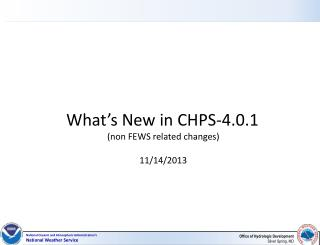 What's New in CHPS-4.0.1 (non FEWS related changes) 11/14/2013