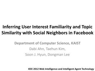Inferring User Interest Familiarity and Topic Similarity with Social Neighbors in Facebook