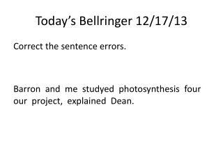 Today�s  Bellringer  12/ 17/ 13