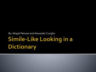 Simile-Like Looking in a Dictionary