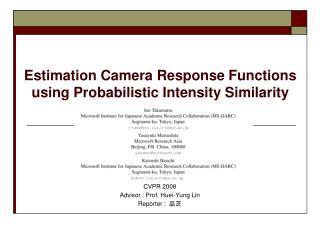 Estimation Camera Response Functions using Probabilistic Intensity Similarity