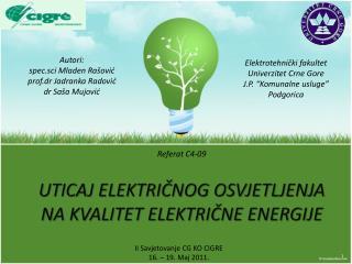 UTICAJ ELEKTRIČNOG OSVJETLJENJA NA KVALITET ELEKTRIČNE ENERGIJE