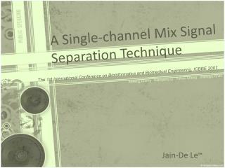 A Single-channel Mix Signal Separation Technique