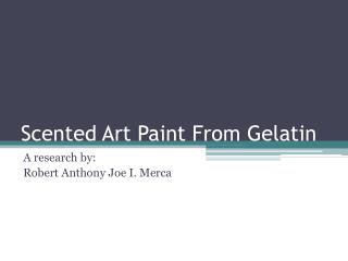 Scented Art Paint From Gelatin