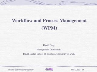 Workflow and Process Management WPM