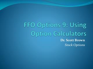 FFO Options 9: Using Option Calculators