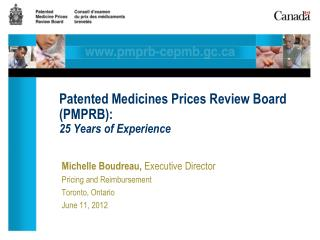 Patented Medicines Prices Review Board (PMPRB):  25 Years  of Experience