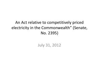 "An Act relative to competitively priced electricity in the Commonwealth"" (Senate, No. 2395)"