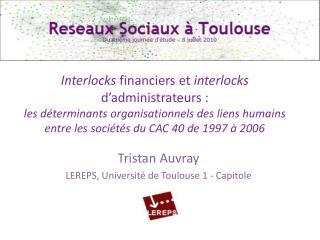 Tristan  Auvray LEREPS, Université de Toulouse 1 - Capitole