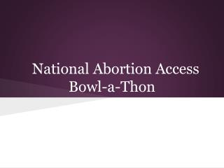 National Abortion Access Bowl-a-Thon