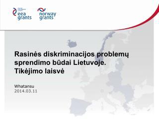 Rasinės diskriminacijos problemų sprendimo būdai Lietuvoje. Tikėjimo laisvė