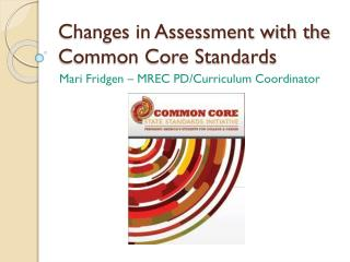 Changes in Assessment with the Common Core Standards