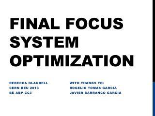 Final focus system optimization