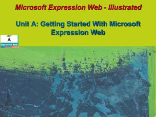Microsoft Expression Web - Illustrated Unit A: Getting Started With Microsoft Expression Web