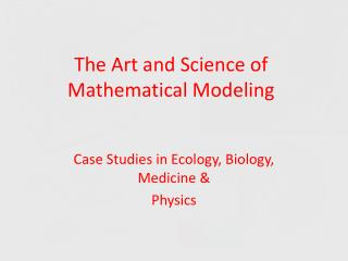The Art and Science of Mathematical Modeling