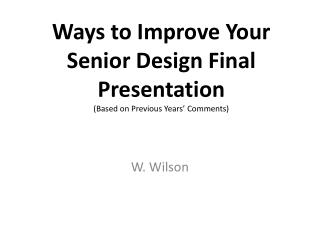 Ways to Improve Your Senior Design Final Presentation (Based on Previous Years� Comments)
