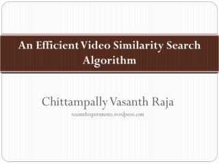 An Efficient Video Similarity Search Algorithm