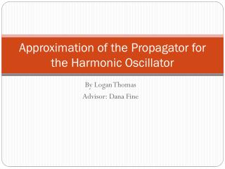 Approximation of the Propagator  for the Harmonic Oscillator