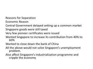 Reasons  for Separation  Economic Reason  Central Government delayed setting up a common market