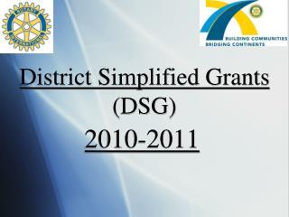 District Simplified  Grants (DSG)