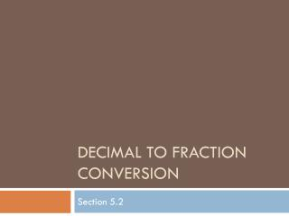 Decimal to Fraction Conversion