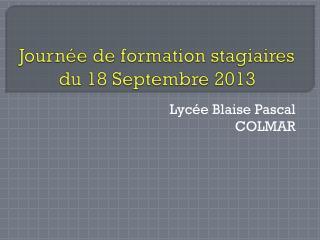 Journée de formation stagiaires du 18 Septembre 2013