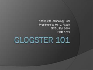 GLOGSTER 101