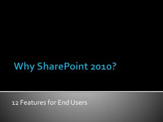 Why SharePoint 2010?