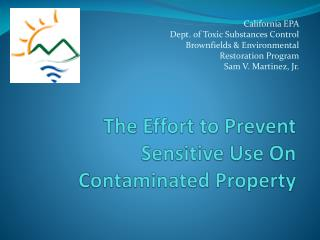 The Effort  to  Prevent Sensitive Use On Contaminated Property