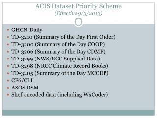 ACIS Dataset Priority Scheme (Effective 9/3/2013)