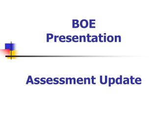 BOE  Presentation Assessment Update