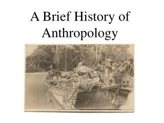 A Brief History of Anthropology