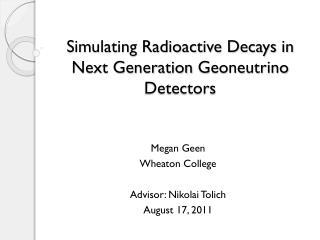 Simulating Radioactive Decays in Next Generation  Geoneutrino  Detectors
