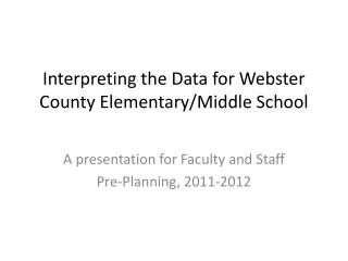 Interpreting the Data for Webster County Elementary/Middle School
