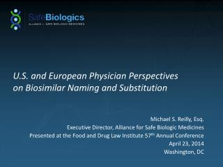 U.S. and European Physician  Perspectives  on Biosimilar Naming and Substitution