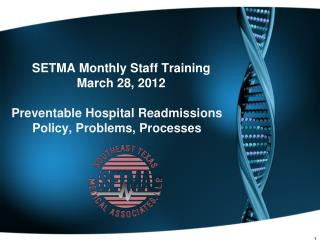 SETMA Monthly Staff Training  March 28, 2012