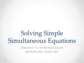 Solving Simple Simultaneous Equations