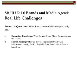 Real Life Challenges Essential Question: How  does commercialism impact daily life?