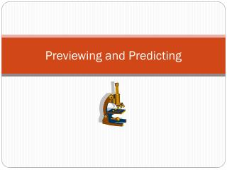 Previewing and Predicting