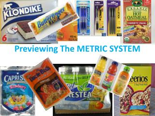 Previewing The METRIC SYSTEM