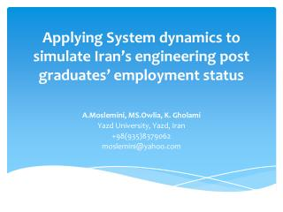 ­Applying System dynamics to simulate Iran's engineering post graduates' employment status